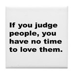 Quote on Judging People Tile Coaster