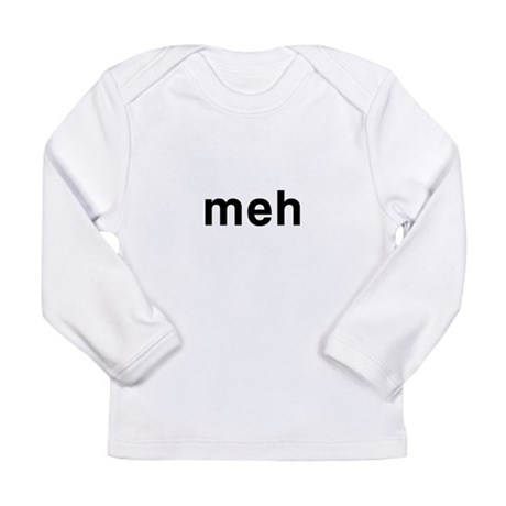 Meh Long Sleeve Infant T-Shirt