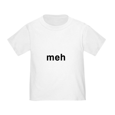 Meh Toddler T-Shirt