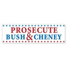 Prosecute Bush&Cheney Bumper Sticker