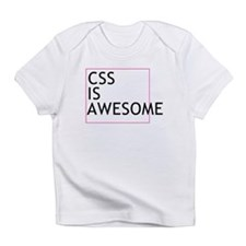 CSS is Awesome Infant T-Shirt