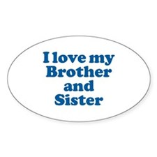 I Love My Brother and Sister Oval Decal