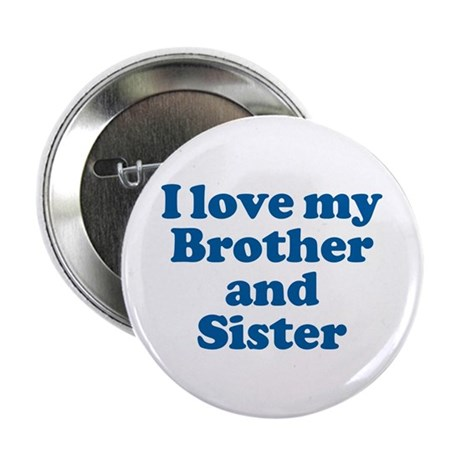 "I Love My Brother and Sister 2.25"" Button (100 pac"