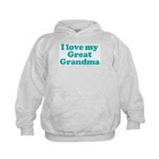 I Love My Great Grandma Hoodie