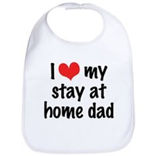 I Love My Stay At Home Dad Bib