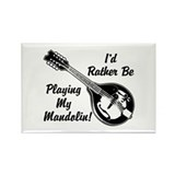 Rather Be Playing My Mandolin Rectangle Magnet