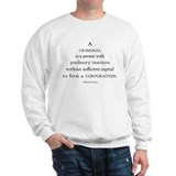 Criminal (a definition) Sweatshirt