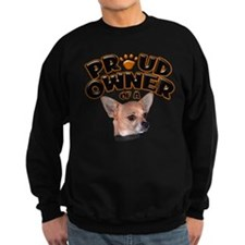 Proud Owner of a Chihuahua Sweatshirt