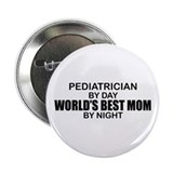 "World's Best Mom - PEDIATRICIAN 2.25"" Button"