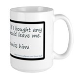 My Husband Said He Would Leav Mug