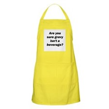 Are you sure gravy isn't a beverage? (BBQ Apron)