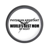 World's Best Mom - PHYSICIAN ASST Wall Clock