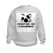 Trust me, I'm a drummer Sweatshirt