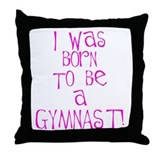 Born to be a Gymnast Pink Throw Pillow