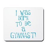 Born to be a Gymnast Blue Mousepad