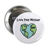 """Love Your Mother"" 2.25"" Button (10 pack)"