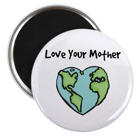 """Love Your Mother"" 2.25"" Magnet (10 pack)"