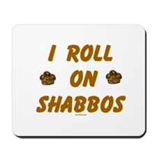 Roll On Shabbos Mousepad