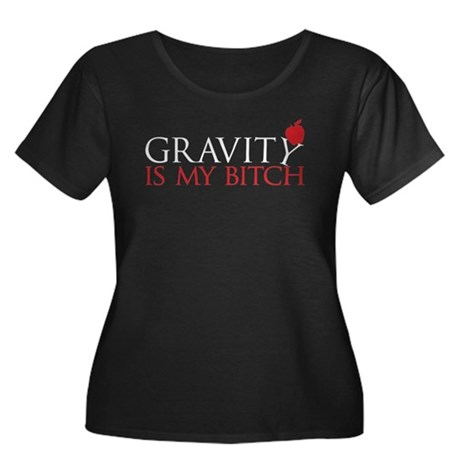 Gravity is my bitch Women's Plus Size Scoop Neck D