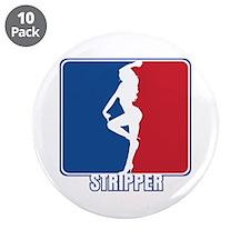 "Major League Stripper 3.5"" Button (10 pack)"