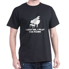 Trust me, I play the piano T-Shirt