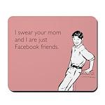 Mom Facebook Mousepad