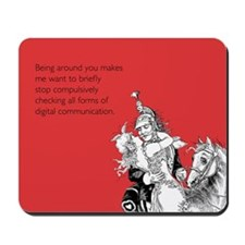 Being Around You Mousepad