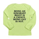 Being an ignorant bigot Long Sleeve Infant T-Shirt