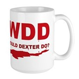 What would Dexter do? Coffee Mug
