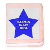 Yasmin Is My Idol baby blanket