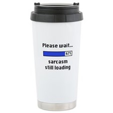 Sarcasm Still Loading Ceramic Travel Mug