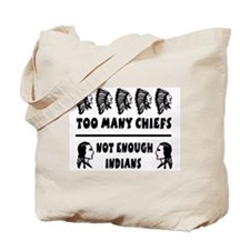 Too Many Chiefs Tote Bag