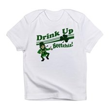 Drink Up Bitches Infant T-Shirt