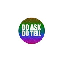 Do Ask, Do Tell Mini Button (10 pack)