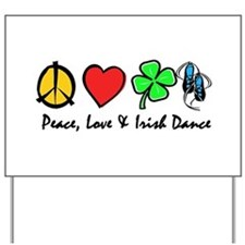 Peace Love Irish Dance Yard Sign