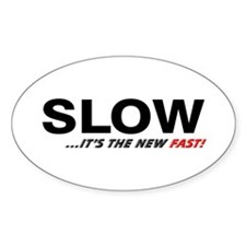 """SLOW..."" Oval Decal"