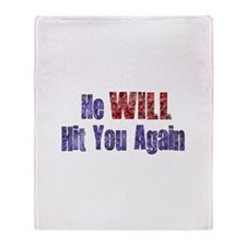 He Will Hit You Again Throw Blanket
