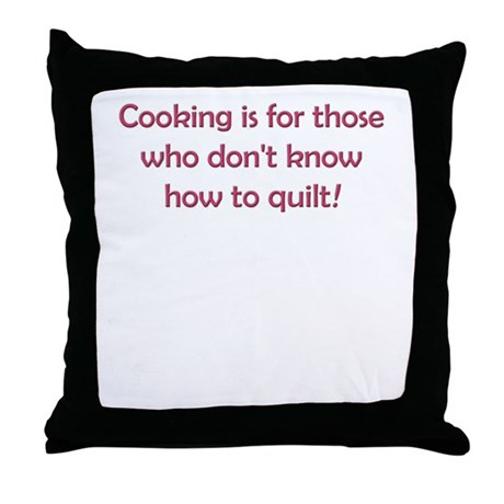 Cooking Is For Those Who Don' Throw Pillow
