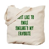 I Just Like To Smile Tote Bag