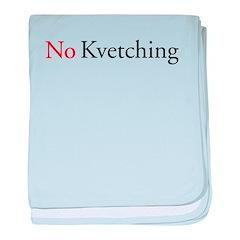 No Kvetching baby blanket