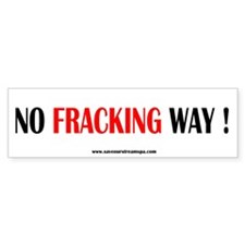 NO FRACKING WAY ! Bumper Sticker