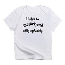 i listen to Motorhead with my Daddy Infant T-Shirt