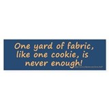 One Yard of Fabric Bumper Sticker