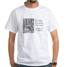 The state is a band of thieves - T-shirt