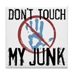 Don't Touch My Junk Tile Coaster