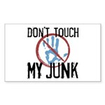 Don't Touch My Junk Sticker (Rectangle)