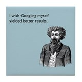 Googling Myself Results Tile Coaster