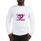Somebody I love has RSD... Long Sleeve T-Shirt