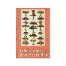 Eat Dessert First Fridge Magnet