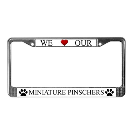 White We Love Our Miniature Pinschers Frame